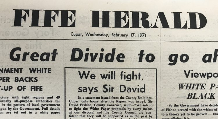 Portion of Fife Herald front page, with large heading 'The Great Divide to go ahead' and sub-headings 'Government white paper backs split-up of Fife', 'We will fight, says Sir David', and 'Viewpoint: white paper--black day'